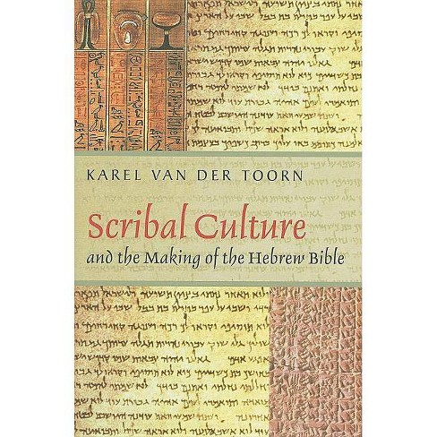 Scribal Culture and the Making of the Hebrew Bible - by  Karel Van Der Toorn (Paperback) - image 1 of 1