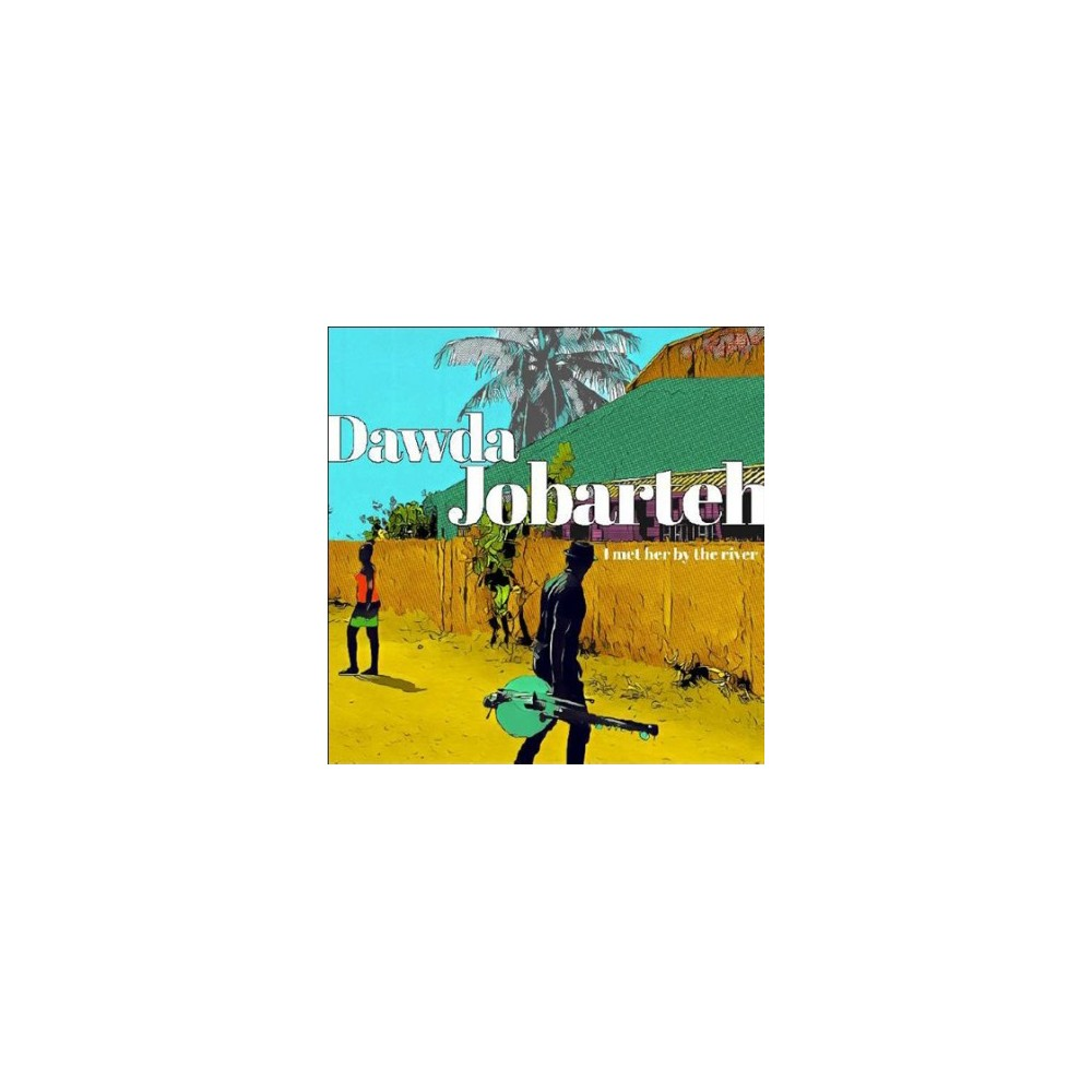Dawda Jobarteh - I Met Her By The River (CD)