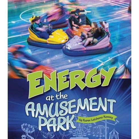 Energy at the Amusement Park - (Amusement Park Science) by  Karen Kenney (Paperback) - image 1 of 1