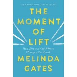 The Moment of Lift - by  Melinda Gates (Hardcover)