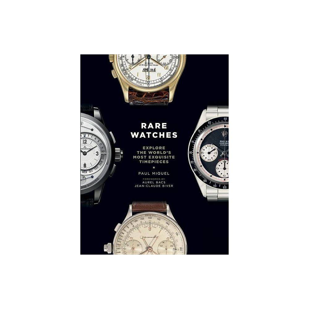 Rare Watches - by Paul Miquel (Hardcover) Paul Miquel is editor-in-chief of Sportand Style, the lifestyle magazine of French sports daily L'Equipe. He was previously the timepiece columnist at GQ, and has acted as a consultant for a number of Swiss watch manufacturers. Aurel Bacs was head of the watch department at Christie's before co-founding Bins and Russo, a company that provides expertise to watch collectors and manufacturers. He currently works as an auctioneer at Phillips auction house. Jean-Claude Biver is chairman of Hublot, and runs Tag Heuer as well as the Lvmh Watches division. He has contributed to the success of many brands and has revolutionized the Swiss watch industry.