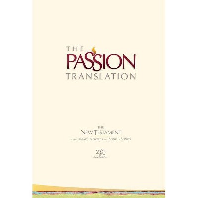 The Passion Translation New Testament (2020 Edition) Hc Ivory - by  Brian Simmons (Hardcover)