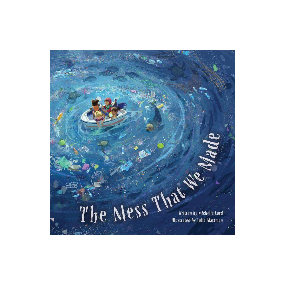 The Mess That We Made By Michelle Lord Hardcover