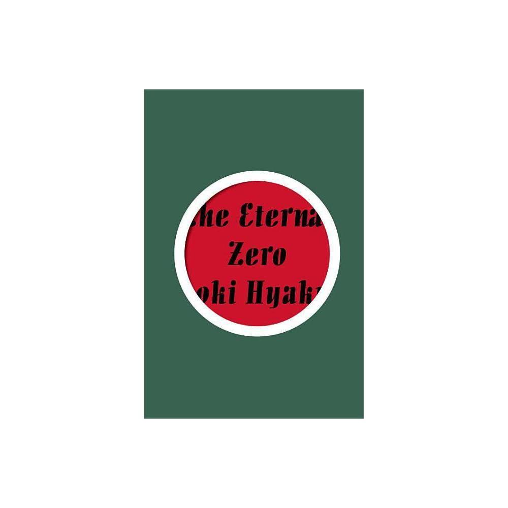 The Eternal Zero By Naoki Hyakuta Hardcover