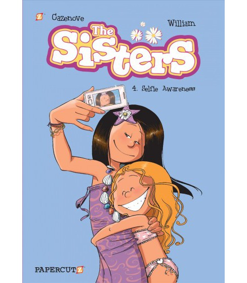 Sisters 4 : Selfie Awareness -  (The Sisters) by Christopher Cazenove (Hardcover) - image 1 of 1