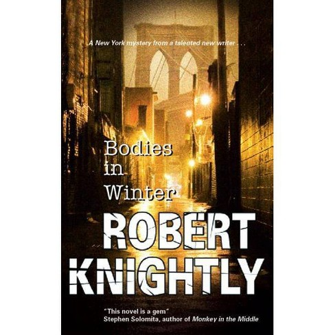 Bodies in Winter - by  Robert Knightly (Hardcover) - image 1 of 1
