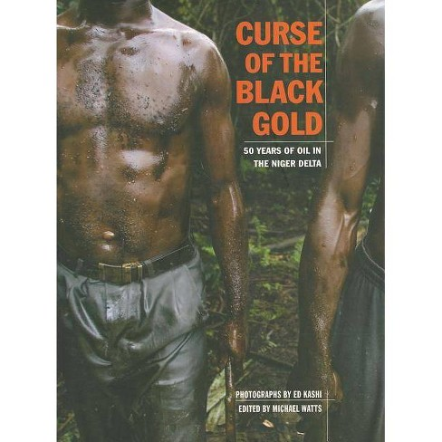 Curse of the Black Gold - by  Ed Kashi (Paperback) - image 1 of 1
