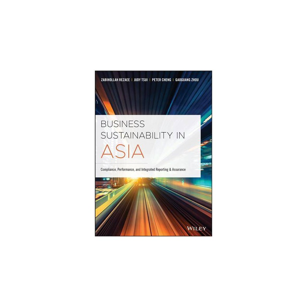 Business Sustainability in Asia : Compliance, Performance, and Integrated Reporting and Assurance