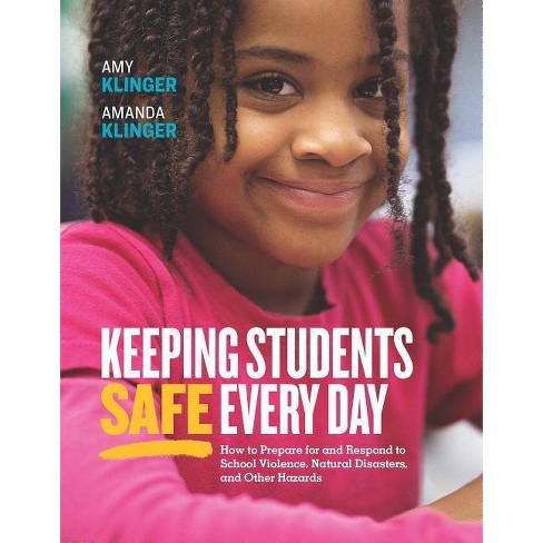 Keeping Students Safe Every Day: How to Prepare for and Respond to School Violence, Natural Disasters, - image 1 of 1