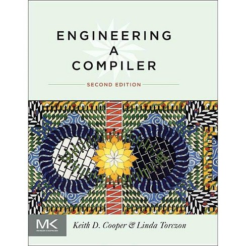 Engineering a Compiler - 2 Edition by  Keith Cooper & Linda Torczon (Hardcover) - image 1 of 1