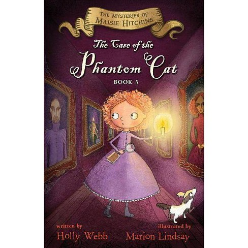 The Case of the Phantom Cat - (Mysteries of Maisie Hitchins) by  Holly Webb (Paperback) - image 1 of 1