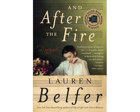 And After the Fire (Reprint) (Paperback) (Lauren Belfer) - image 1 of 1