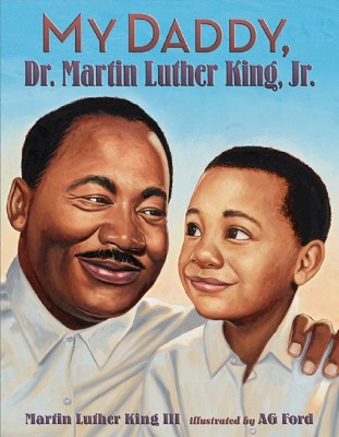 My Daddy, Dr. Martin Luther King, Jr. (Hardcover)by Martin Luther Iii King
