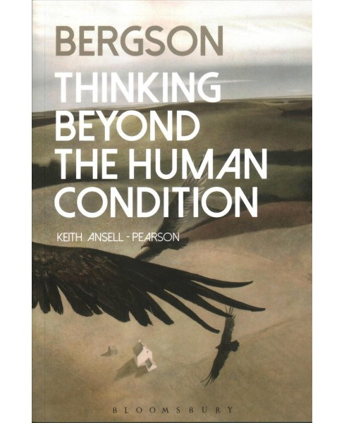 Bergson : Thinking Beyond the Human Condition -  by Keith Ansell-Pearson (Paperback) - image 1 of 1