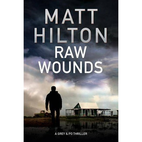 Raw Wounds - (Grey and Villere Thriller) by  Matt Hilton (Hardcover) - image 1 of 1