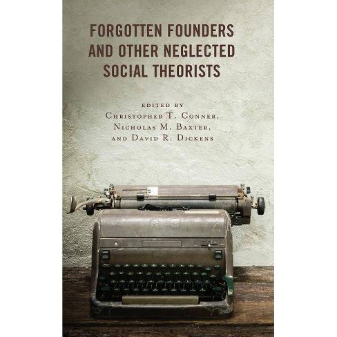 Forgotten Founders and Other Neglected Social Theorists - (Hardcover) - image 1 of 1