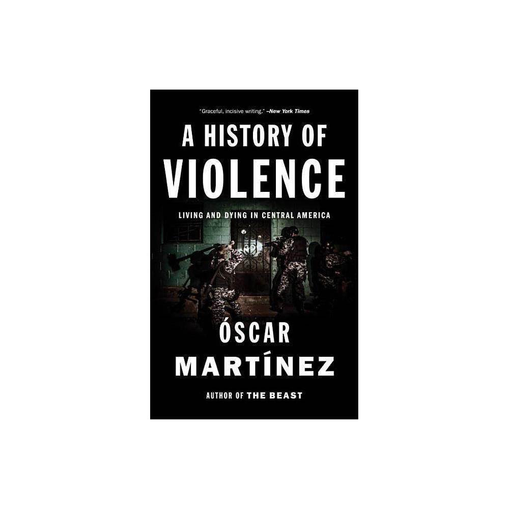 A History Of Violence By Oscar Martinez Paperback