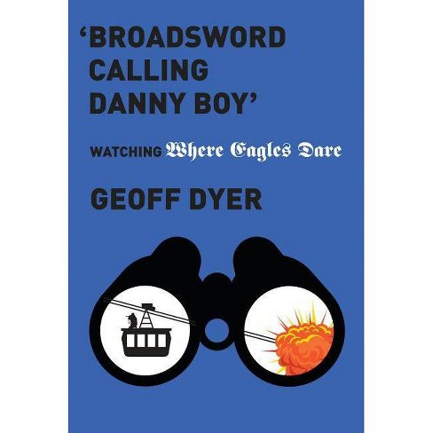 'broadsword Calling Danny Boy' - by  Geoff Dyer (Hardcover) - image 1 of 1