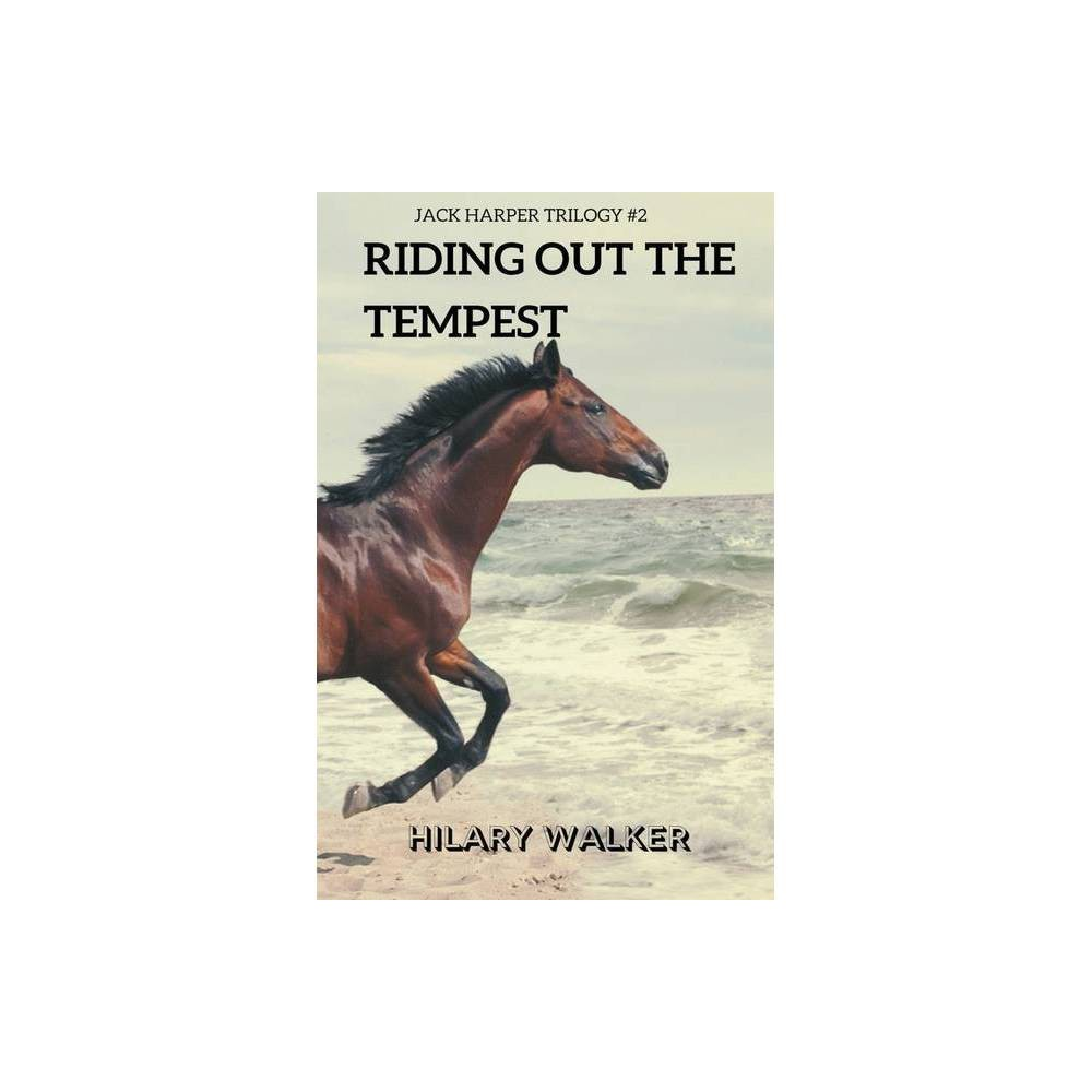 Riding Out The Tempest By Hilary Walker Paperback