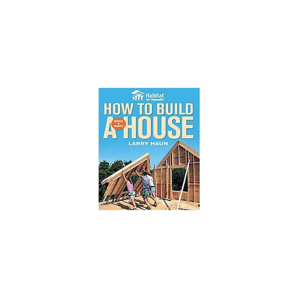Habitat for Humanity How to Build a House (Revised / Updated) (Paperback) (Larry Haun)