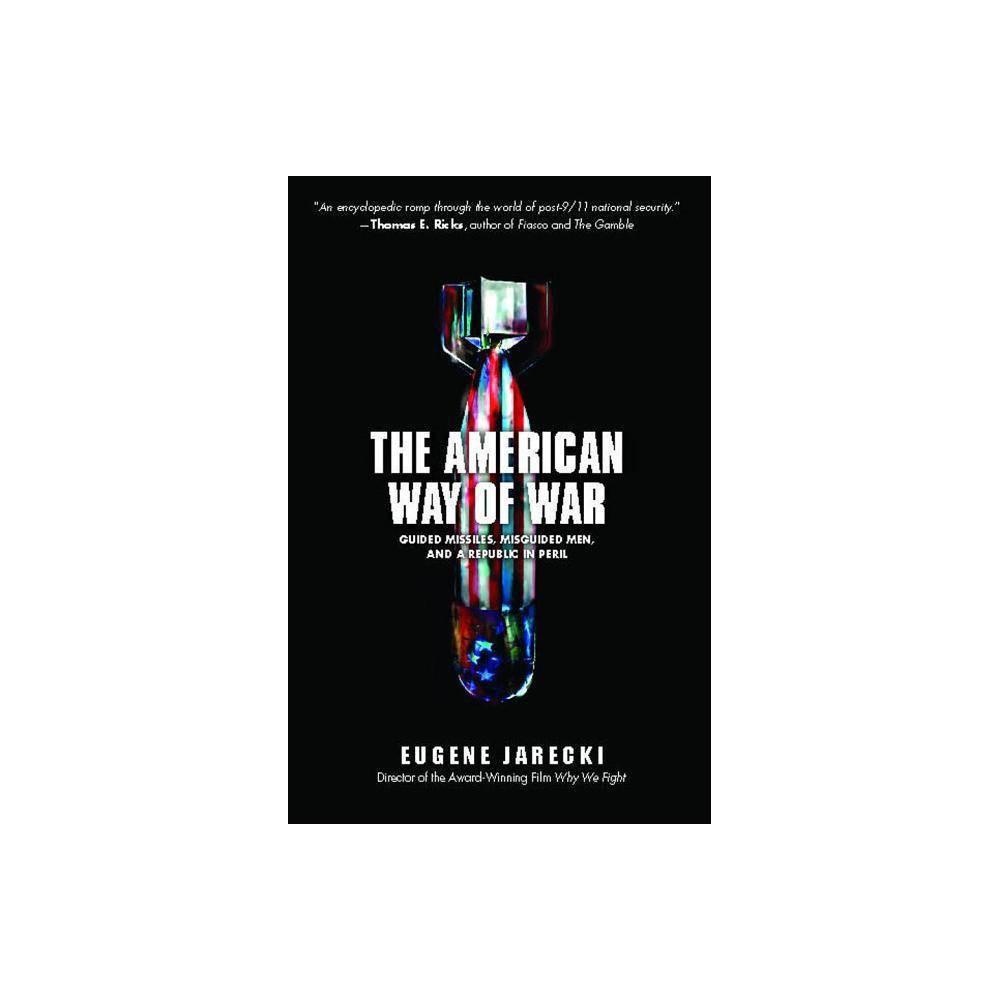 American Way Of War By Eugene Jarecki Paperback