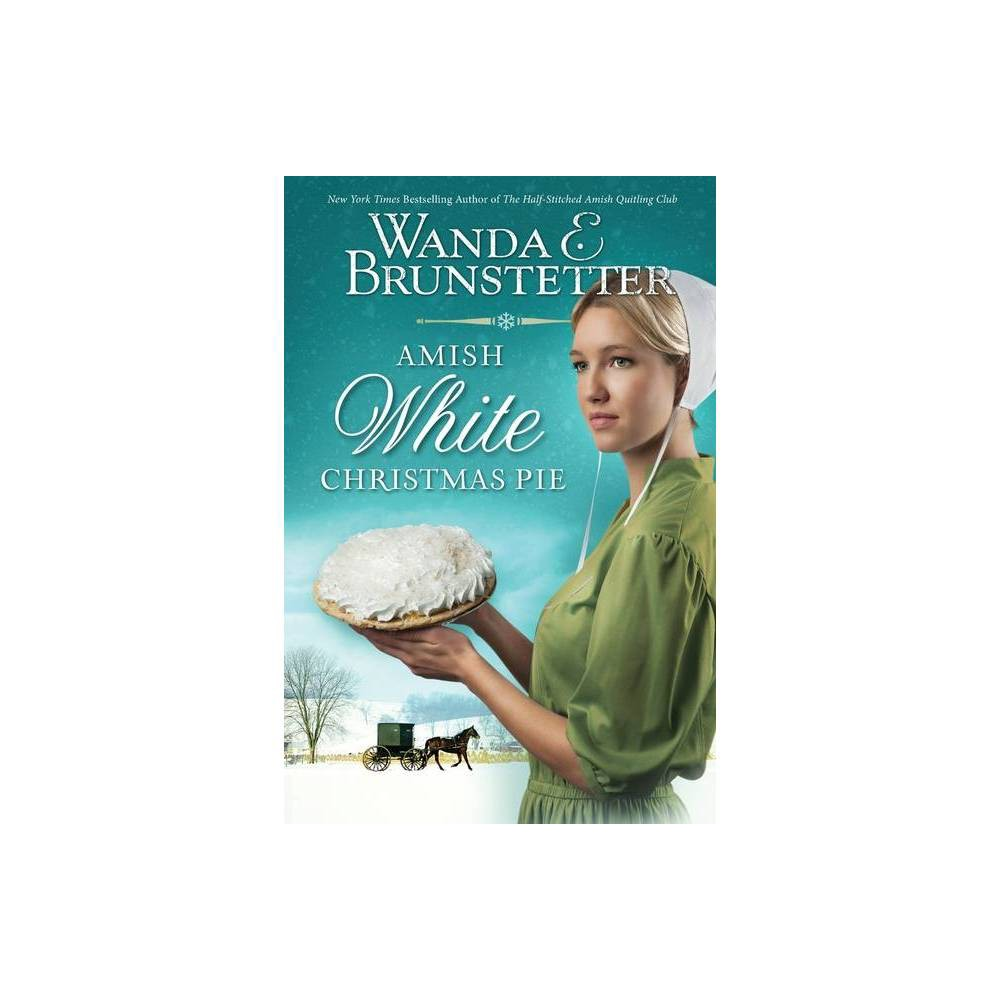 Amish White Christmas Pie By Wanda E Brunstetter Paperback