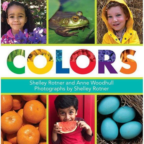 Colors - by  Shelley Rotner & Anne Woodhull (Hardcover) - image 1 of 1