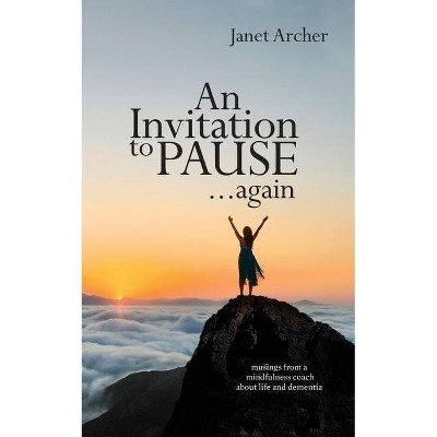 An Invitation to Pause... again - by  Janet Archer (Paperback)