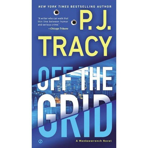 Off the Grid - (Monkeewrench Novels) by  P J Tracy (Paperback) - image 1 of 1