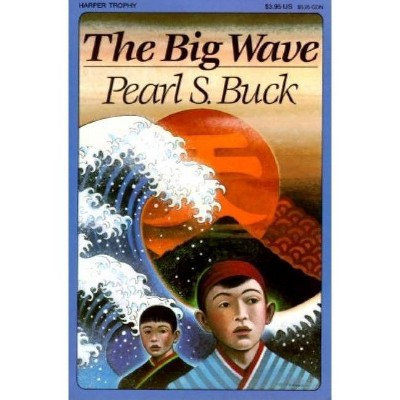 The Big Wave - by  Pearl S Buck (Paperback)