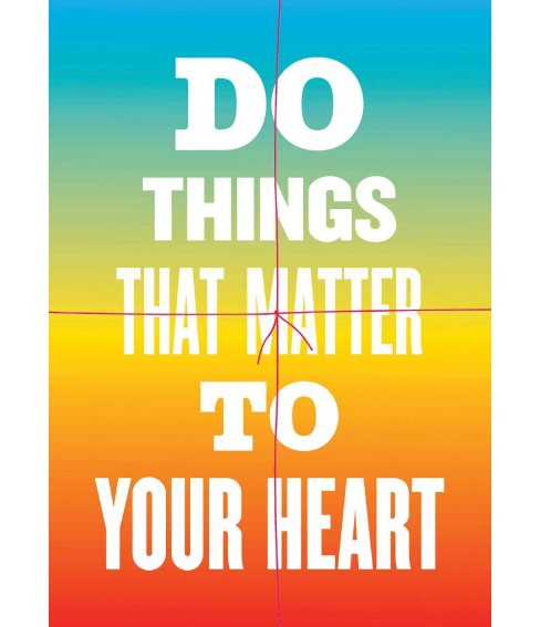 Do Things That Matter to Your Heart Notebook Collection : Advice from My 80-year-old Self (Paperback) - image 1 of 1