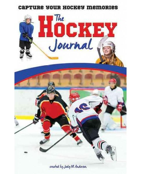 Hockey Journal : Capture Your Hockey Memories (Paperback) - image 1 of 1