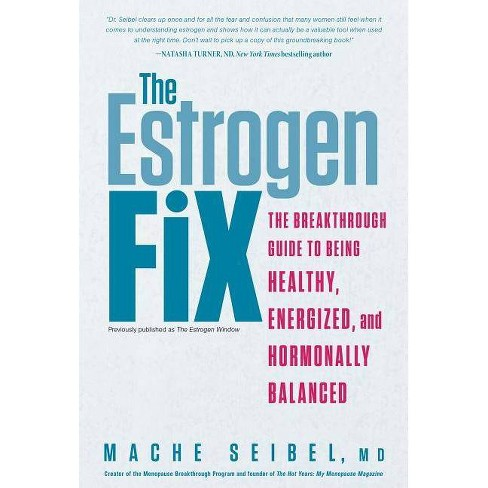 The Estrogen Fix - by  Mache Seibel (Paperback) - image 1 of 1