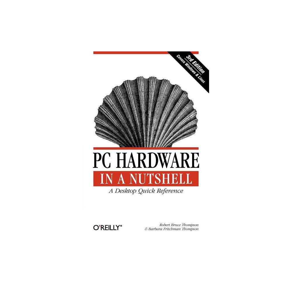 PC Hardware in a Nutshell - (In a Nutshell (O'Reilly)) 3 Edition (Paperback) PC Hardware in a Nutshell is the practical guide to buying, building, upgrading, and repairing Intel-based PCs. A longtime favorite among PC users, the third edition of the book now contains useful information for people running either Windows or Linux operating systems. Written for novices and seasoned professionals alike, the book is packed with useful and unbiased information, including how-to advice for specific components, ample reference material, and a comprehensive case study on building a PC. In addition to coverage of the fundamentals and general tips about working on PCs, the book includes chapters focusing on motherboards, processors, memory, floppies, hard drives, optical drives, tape devices, video devices, input devices, audio components, communications, power supplies, and maintenance. Special emphasis is given to upgrading and troubleshooting existing equipment so you can get the most from your existing investments. This new edition is expanded to include: Detailed information about the latest motherboards and chipsets from Amd, Intel, SiS, and VIA Extensive coverage of the Pentium 4 and the latest Amd processors, including the Athlon XP/MP Full details about new hard drive standards, including the latest Scsi standards, Ata/133, Serial Ata, and the new 48-bit  Big Drive  Ata interface Extended coverage of Dvd drives, including Dvd-Ram, Dvd-R/RW, and Dvd+r/RW Details about Flat Panel Displays, including how to choose one (and why you might not want to) New chapters on serial communications, parallel communications, and Usb communications (including Usb 2.0) Enhanced troubleshooting coveragePC Hardware in a Nutshell, 3rd Edition provides independent, useful and practical information in a no-nonsense manner with specific recommendations on components. Based on real-world testing over time, it will help you make intelligent, informed decisions about buying, building, upgrading