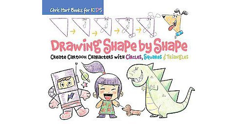 Drawing Shape by Shape : Create Cartoon Characters with Circles, Squares & Triangles (Paperback) - image 1 of 1