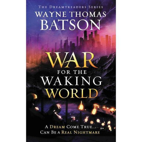 The War for the Waking World - (Dreamtreaders) by  Wayne Thomas Batson (Paperback) - image 1 of 1