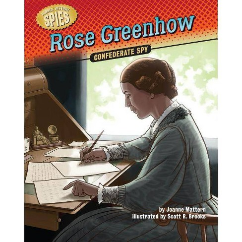 Rose Greenhow - (Hidden History -- Spies) by  Joanne Mattern (Hardcover) - image 1 of 1