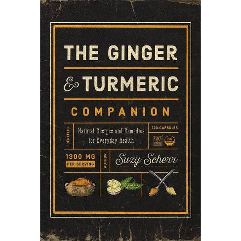 The Ginger and Turmeric Companion - by  Suzy Scherr (Paperback) - image 1 of 1