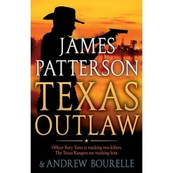 Texas Outlaw - (Rory Yates) by  James Patterson (Hardcover)