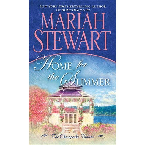 Home for the Summer - (Chesapeake Diaries) by  Mariah Stewart (Paperback) - image 1 of 1