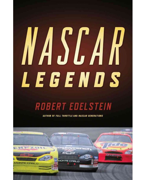 NASCAR Legends : Memorable Men, Moments, and Machines in Racing History (Paperback) (Robert Edelstein) - image 1 of 1