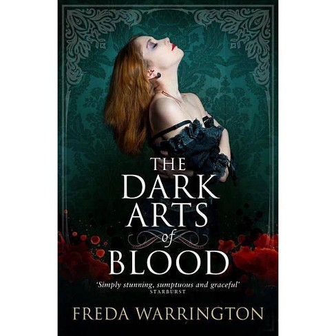 The Dark Arts of Blood - (Blood Wine Sequence) by  Freda Warrington (Paperback) - image 1 of 1