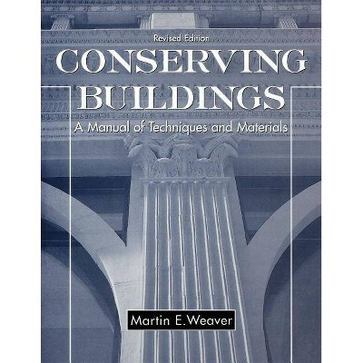 Conserving Buildings - (Preservation Press) by  Martin E Weaver (Paperback)