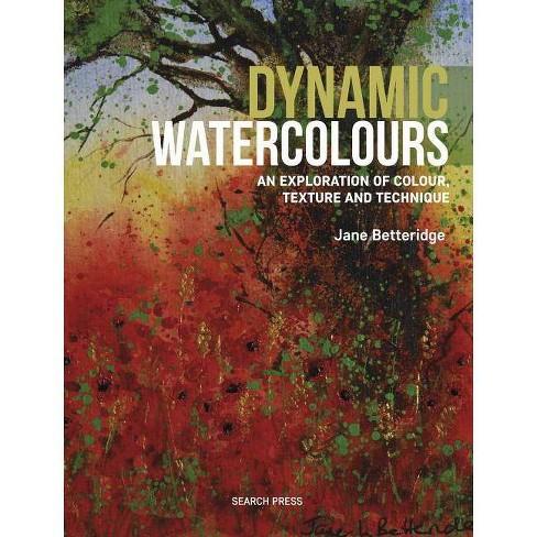 Dynamic Watercolours - by  Jane Betteridge (Paperback) - image 1 of 1