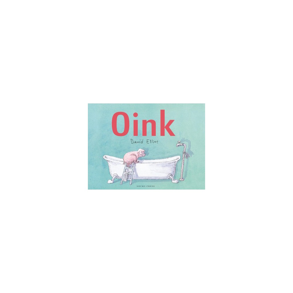 Oink - by David Elliot (School And Library)