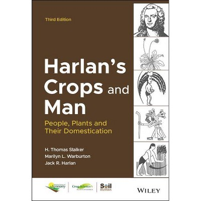 Harlan's Crops and Man - (Asa, Cssa, and Sssa Books) 3rd Edition by  H Thomas Stalker & Marilyn L Warburton & Jack R Harlan (Hardcover)