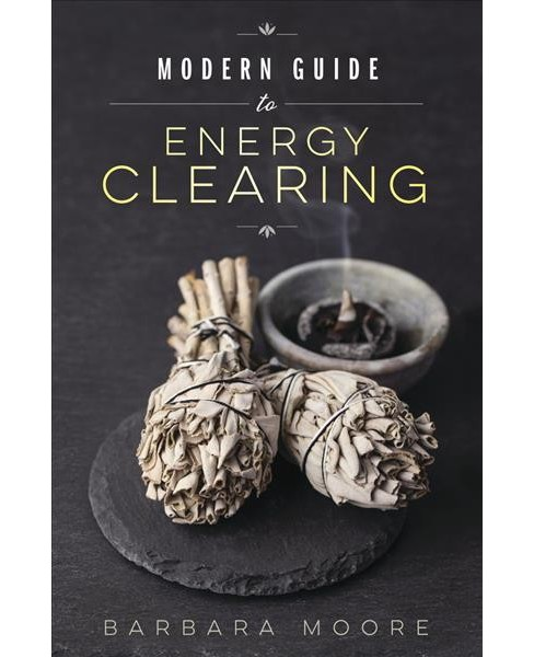 Modern Guide to Energy Clearing -  by Barbara Moore (Paperback) - image 1 of 1