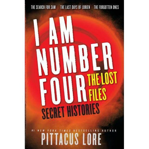 I Am Number Four: The Lost Files: Secret Histories - (Lorien Legacies (Unnumbered)) by  Pittacus Lore - image 1 of 1
