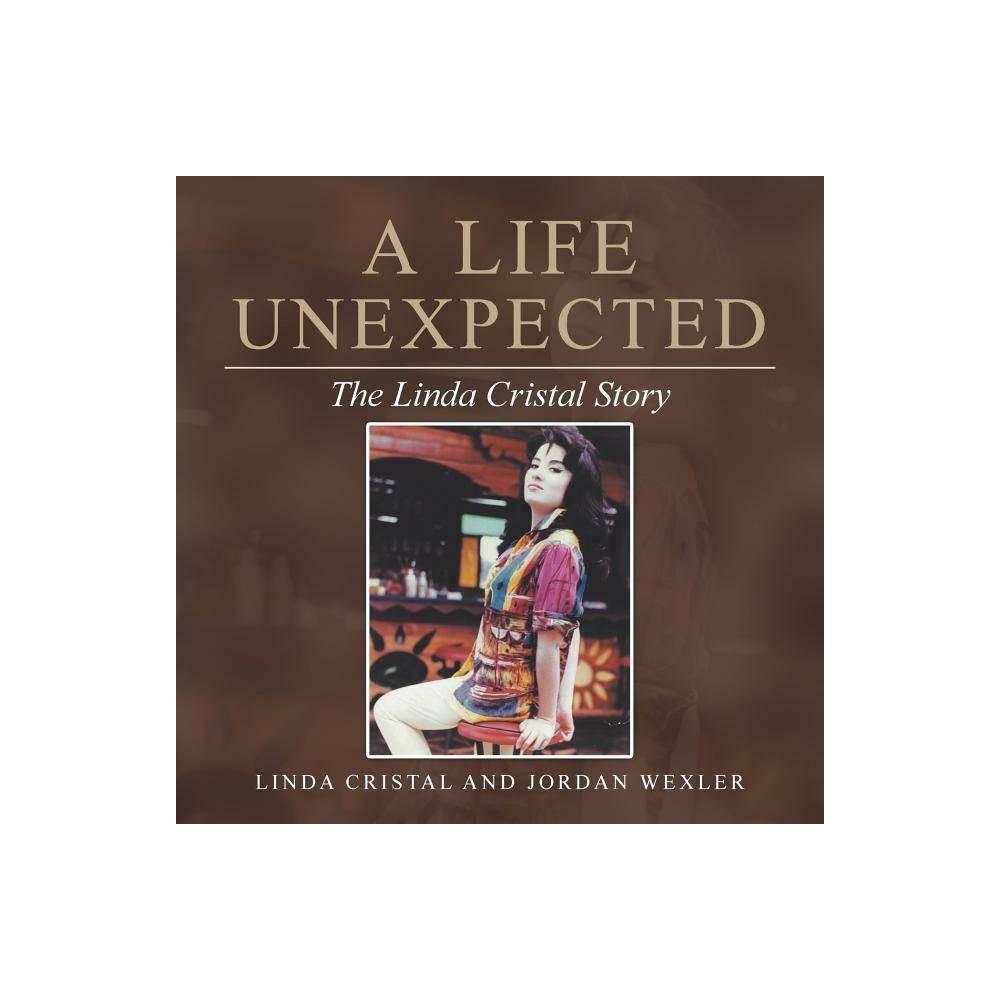 A Life Unexpected By Linda Cristal Jordan Wexler Paperback