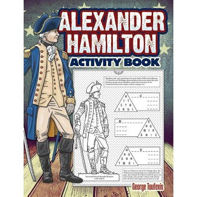 Alexander Hamilton Activity Book - (Dover Children's Activity Books) by  George Toufexis (Paperback)